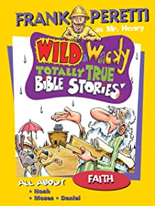 All About Faith (Mr. Henry's Wild & Wacky Bible Stories)