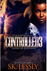 Controlled 3 - Loving An Alpha Male: The Finale Kindle Edition