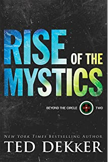 The circle series ted dekker 9781595547927 amazon books rise of the mystics beyond the circle aloadofball Choice Image