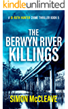 The Berwyn River Killings: A Snowdonia Murder Mystery Book 5 (A DI Ruth Hunter Crime Thriller)