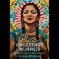 Ongetemde wijsheid: Levenslessen van krachtige en wijze vrouwen, godinnen en mystici