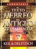 Comentario al texto hebreo del Antiguo Testamento (Pentateuco E Historicos) (Spanish Edition)