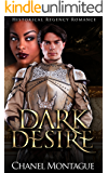 ROMANCE: Historical Regency Romance: Dark Desire (Interracial BWWM Romance with BBW & Alpha Male Duke) (Sexy, Menage MFM Threesome Novella)