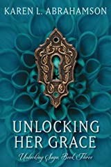 Unlocking Her Grace (The Unlocking Saga Book 3) Kindle Edition