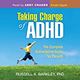 Taking Charge of ADHD: The Complete, Authoritative Guide for Parents (Third Edition)
