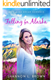 Falling for Alaska (An Alaska Dream Romance Book 1)