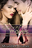 Secret Moves (Secret Dreams Contemporary Romance 3)
