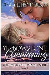 Yellowstone Awakening (Yellowstone Romance Book 3) Kindle Edition