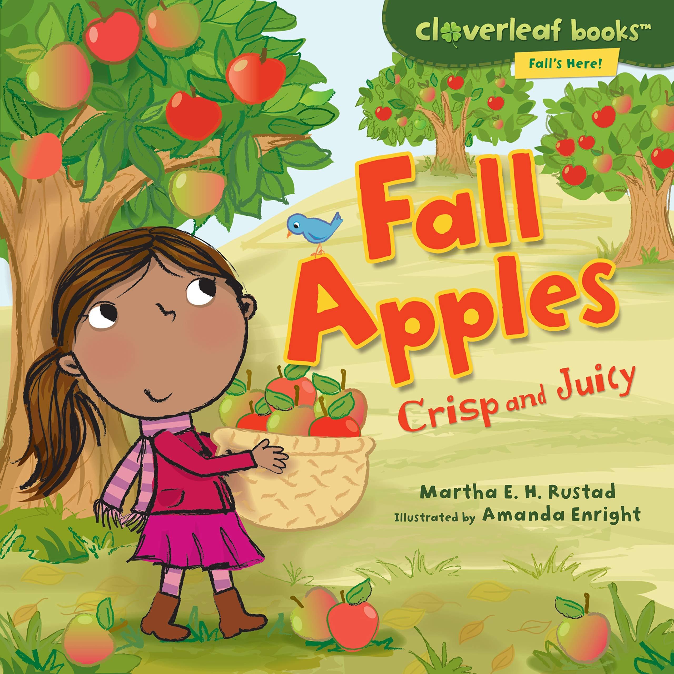 Fall Apples: Crisp and Juicy (Cloverleaf Books: Fall's Here!) pdf