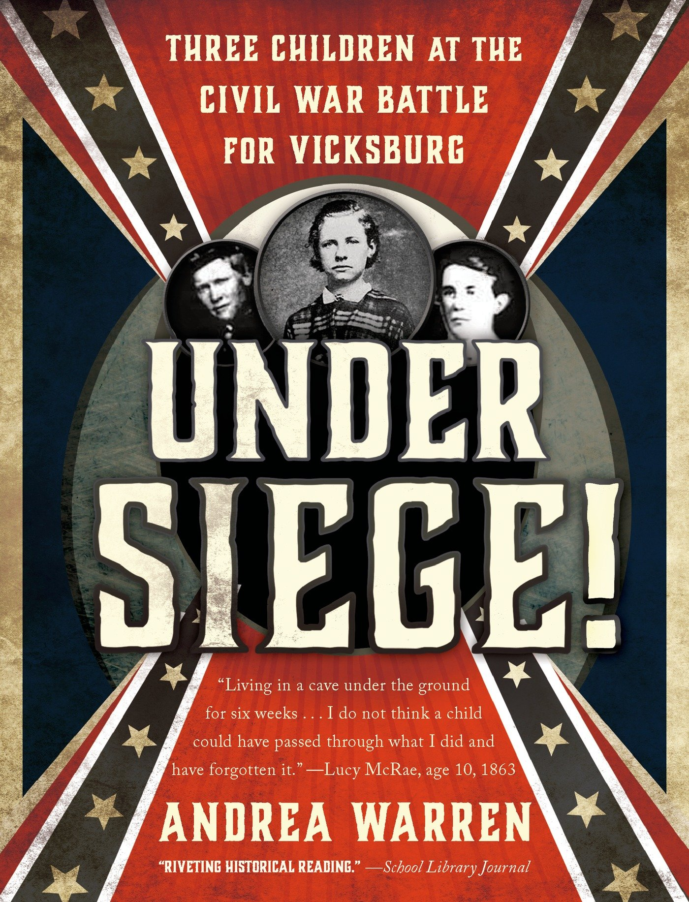 Under Siege!: Three Children at the Civil War Battle for Vicksburg PDF ePub ebook