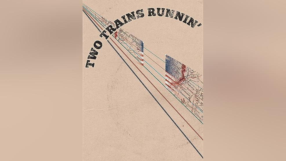 Two Trains Runnin'
