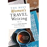 The Best Women's Travel Writing, Volume 12: True Stories from Around the World
