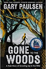 Gone to the Woods: A True Story of Growing Up in the Wild Kindle Edition