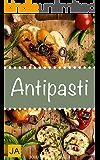Antipasti - Holen Sie sich mit italienischen Vorspeisen das Urlaubsgefühl ganz einfach nach Hause!