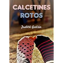CALCETINES ROTOS (Spanish Edition) Feb 24, 2017