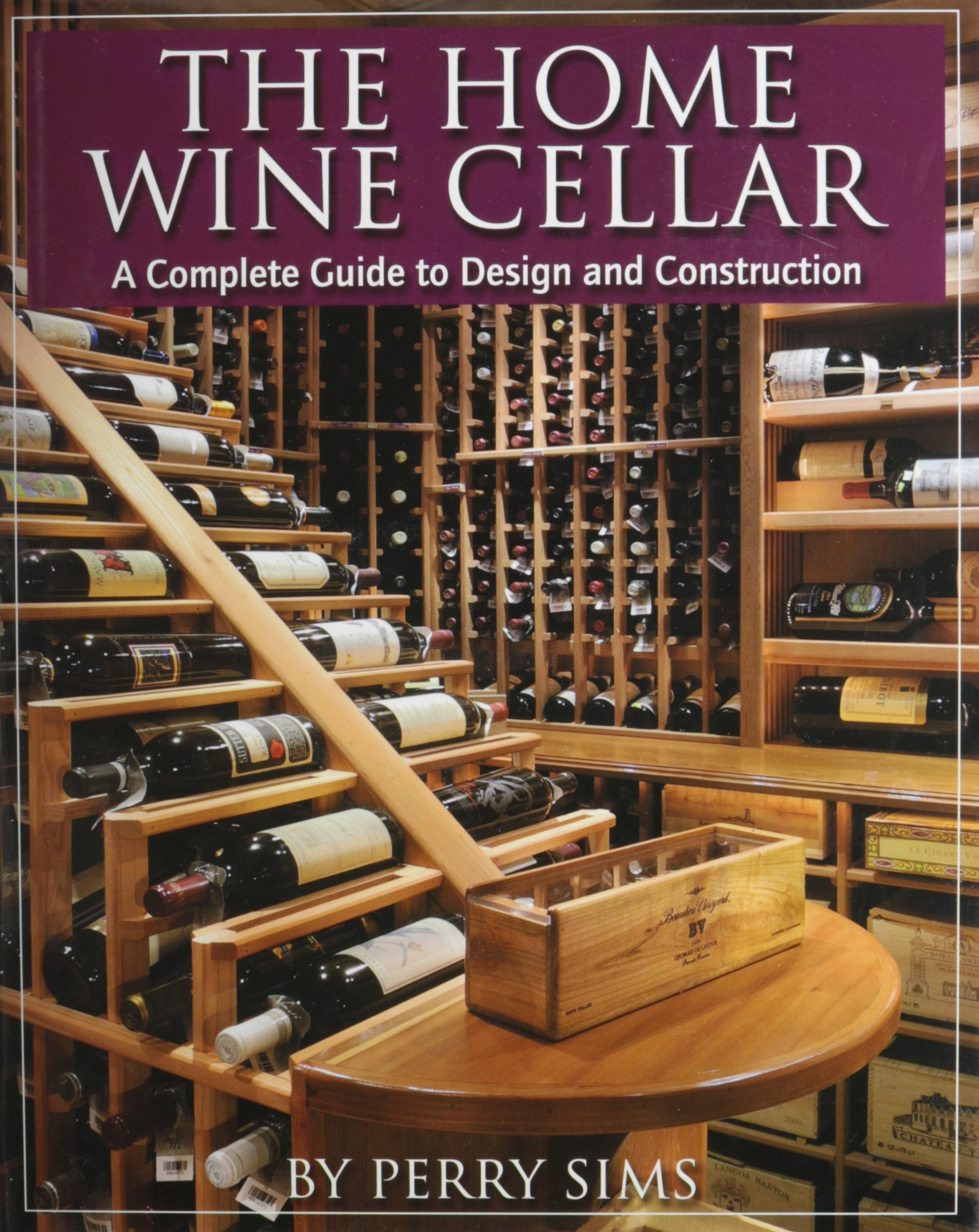 Home Wine Cellar Perry Sims Amazoncom Books - 32 amazing examples home wine cellars