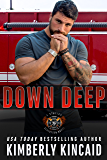 Down Deep: A Steamy Friends to Lovers Firefighter / Military Romantic Suspense