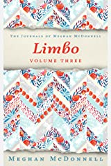 Limbo: Volume Three (The Journals of Meghan McDonnell Book 3) Kindle Edition