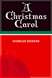 A Christmas Carol by charles dickens (Annotated) unabridged (English Edition)