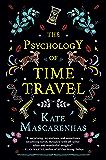 The Psychology of Time Travel: A Novel