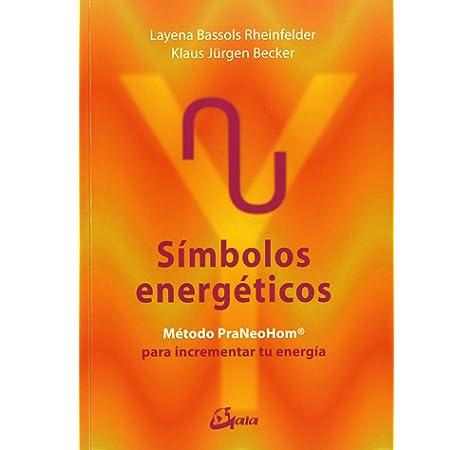 Símbolos energéticos. Método PraNeoHom para liberar tu energía Salud natural: Amazon.es: Bassols Rheinfelder, Layena, Jürgen Becker, Klaus, Turón Stein, Mónica: Libros