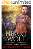 Heart of the Wolf: True Mates Generations Book 9