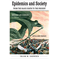 Epidemics and Society: From the Black Death to the Present (The Open Yale Courses Series)