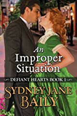 An Improper Situation (Defiant Hearts Book 1) Kindle Edition