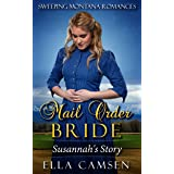 Mail Order Bride: Susannah's Story (Book 1) (Sweeping Montana Romances)