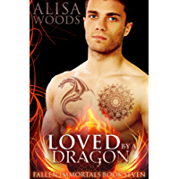 Loved by a Dragon (Fallen Immortals 7) - Paranormal Fairytale Romance (English Edition)