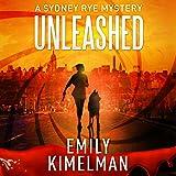 Unleashed: A Sydney Rye Series, Book 1