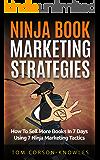 Ninja Book Marketing Strategies: How To Sell More Books In 8 Days Using 8 Ninja Marketing Tactics (English Edition)