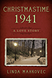 Christmastime 1941: A Love Story (The Christmastime Series Book 3)
