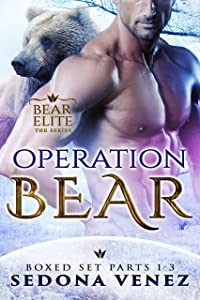 Operation Bear: (Bear Elite: Parts 1-3)