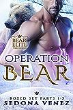 Operation Bear: (THREE Paranormal Shapeshifter Romance Novels) (Bear Elite: Parts 1-3)