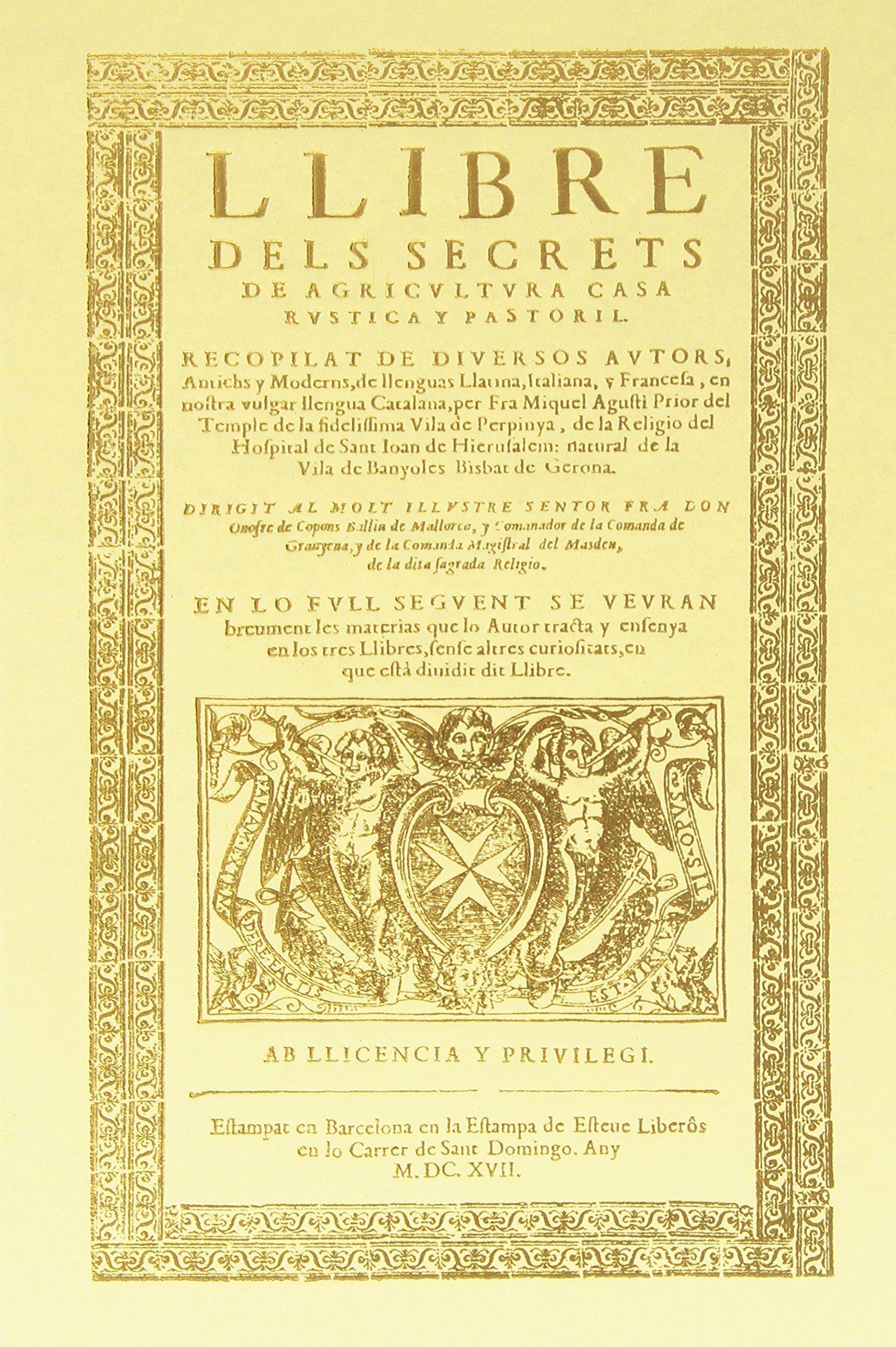 Llibre Dels Secrets De Agricultura, Casa Rustica Y Pastoril ...