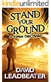 Stand Your Ground (A Torsten Dahl Thriller)