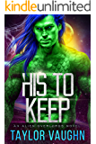 His to Keep: A Sci-Fi Alien Romance
