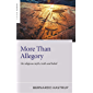 More Than Allegory: On Religious Myth, Truth And Belief (English Edition)