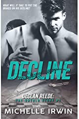 Decline : Declan Reede: The Untold Story #1 Kindle Edition