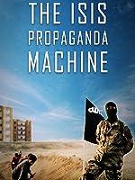 The ISIS Propaganda Machine