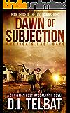 DAWN of SUBJECTION: America's Last Days (Last Dawn Series Book 3)