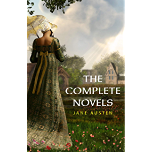 The Complete Works of Jane Austen (In One Volume) Sense and Sensibility, Pride and Prejudice, Mansfield Park, Emma…
