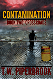 Contamination 2: Crossroads (Contamination Post-Apocalyptic Zombie Series)