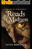 Roads of Madness (Island of Fog Book 5)