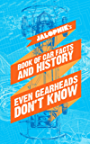 Jalopnik's Book Of Car Facts And History Even Gearheads Don't Know (English Edition)