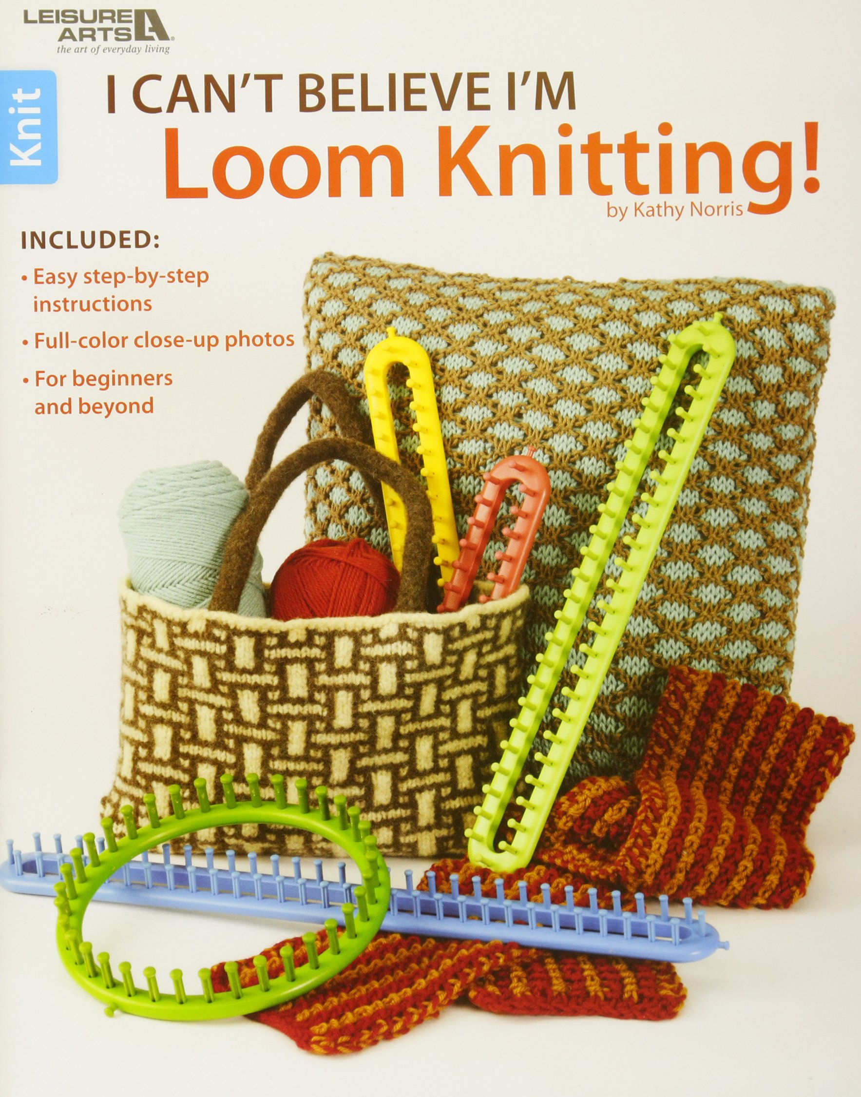 I Can't Believe I'm Loom Knitting (Leisure Arts #5250) Paperback – May 1, 2010 Kathy Norris Inc. 1609000404 LA-5250