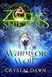 Warrior Wolf: A Zodiac Shifters Paranormal Romance: Taurus (Supernatural Wars Book 8)