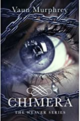 Chimera (The Weaver Series Book 1) Kindle Edition