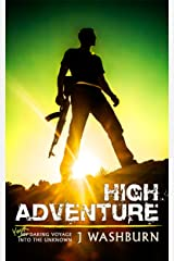 HIGH ADVENTURE: Your Daring Voyage into the Unknown (ESSAYS Book 1) Kindle Edition